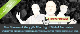 Live Stream of the 59th Meeting of Nobel Laureates.  Watch the opening ceremony, lectures and the panel discussion live. Starting on Sunday, June 28th.