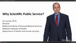 In this iBiology video, NIGMS Director Jon Lorsch gives an overview of the Institute and careers in scientific public service. He also answers questions from the scientific community during an iBiology Q&A session.