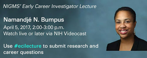 NIGMS' Early Career Investigator Lecture with speaker Namandjé N. Bumpus, Ph.D.