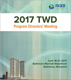 2017 TWD Program Directors' Meeting: June 18-21, 2017. Baltimore Marriott Waterfront. Baltimore, Maryland